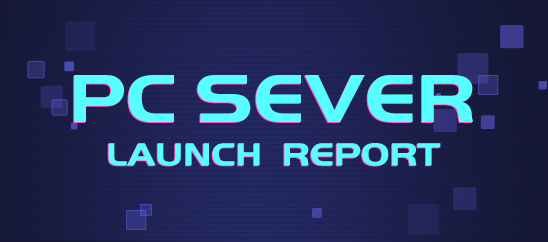 PC Sever Launch Report